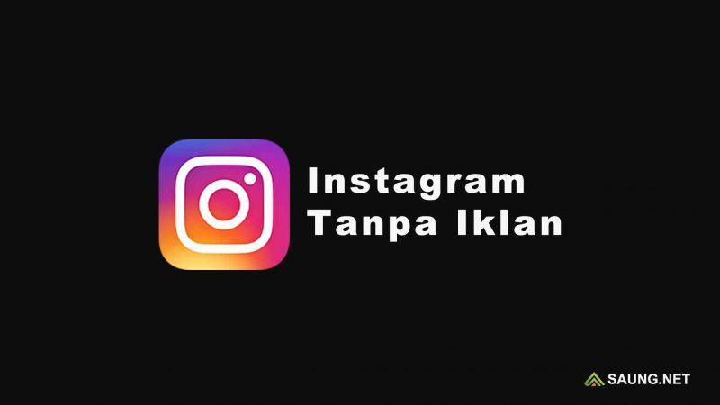 hack instagram tanpa iklan