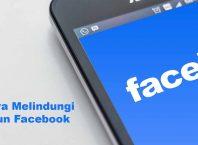 Cara Melindungi Akun Facebook
