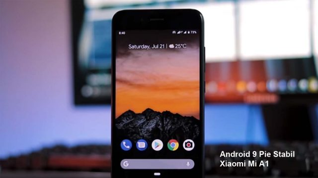 Android 9 Pie Stabil Dirilis Untuk Xiaomi Mi A1