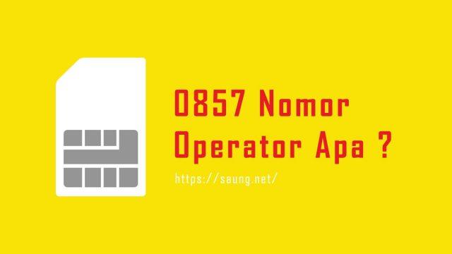 0857 Nomor Operator Apa