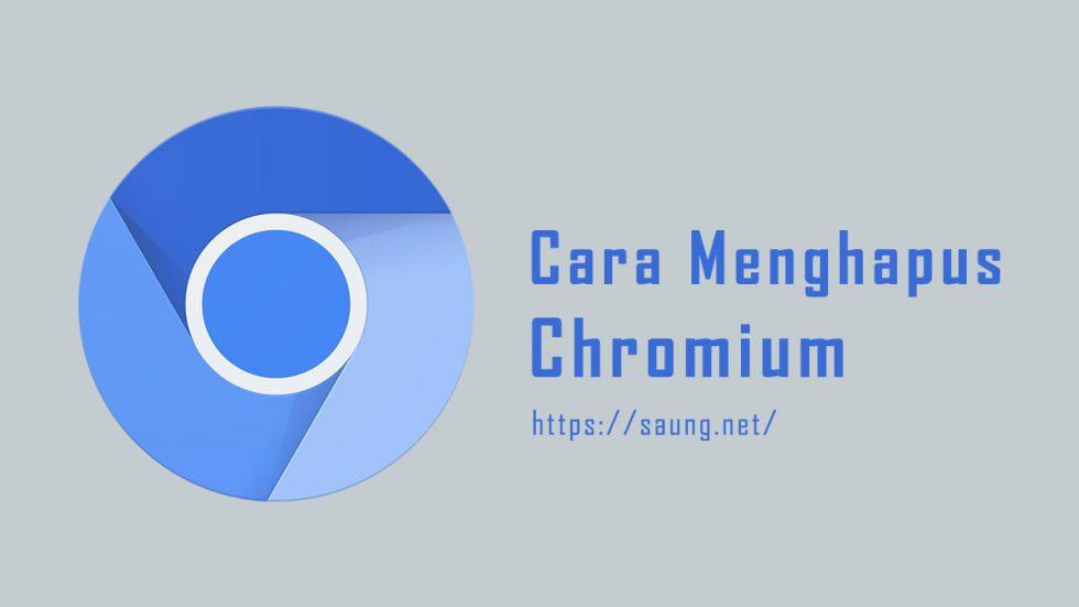 Cara Menghapus Chromium