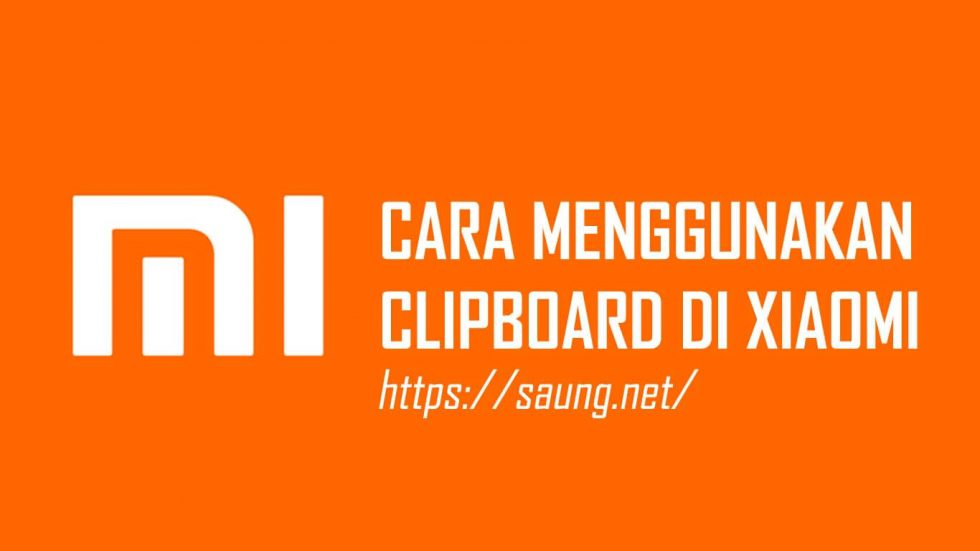 Cara Menggunakan Clipboard di HP Xiaomi