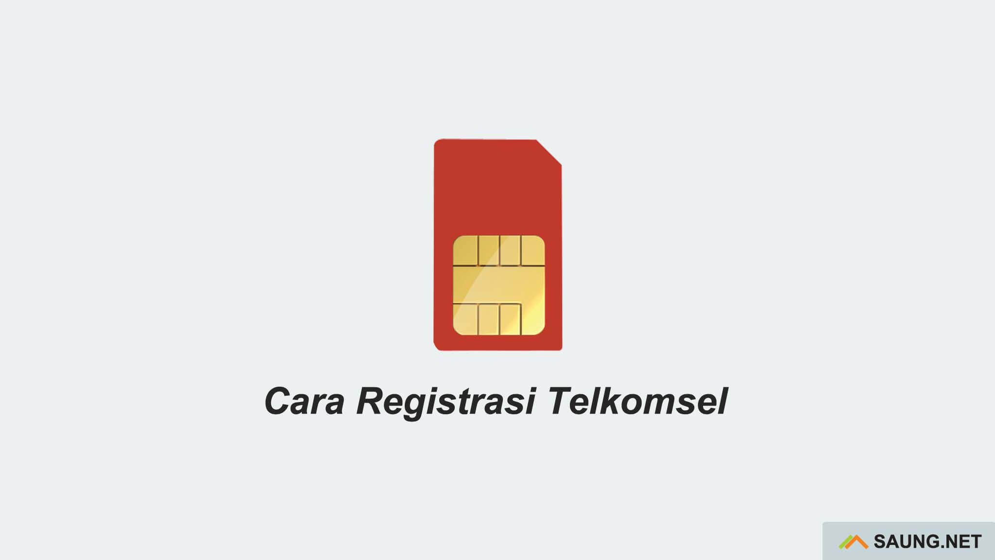cara registrasi telkomsel