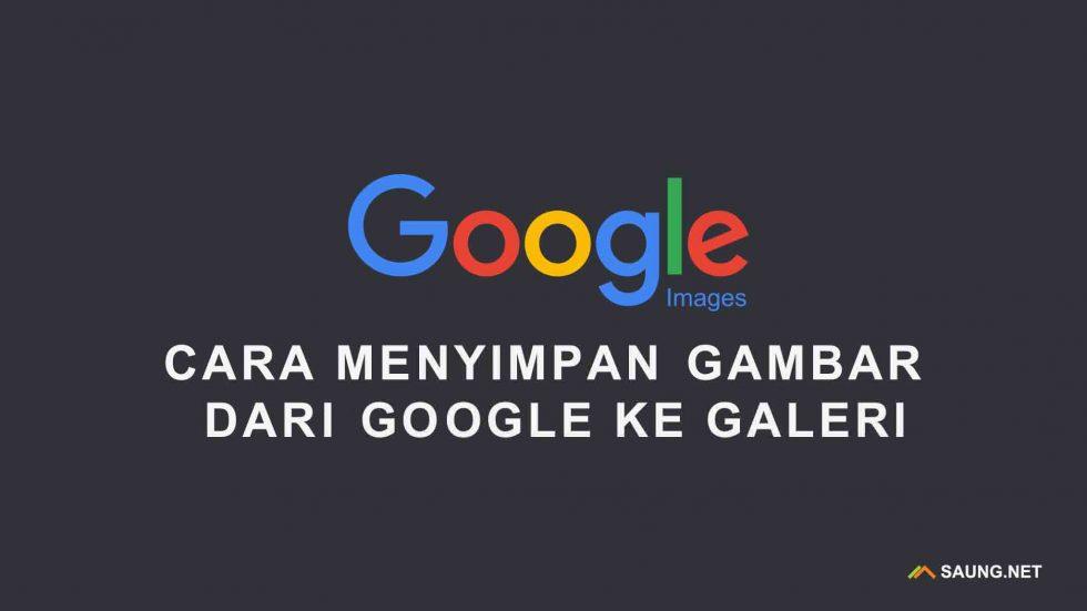 cara menyimpan foto dari google ke galeri