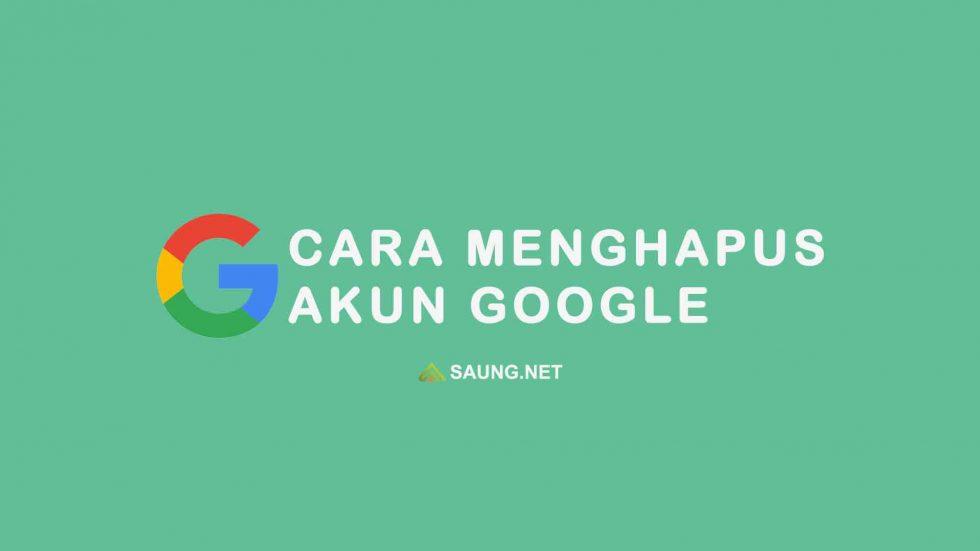 Cara Menghapus Akun Google
