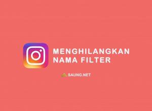 cara menghilangkan nama filter di instagram