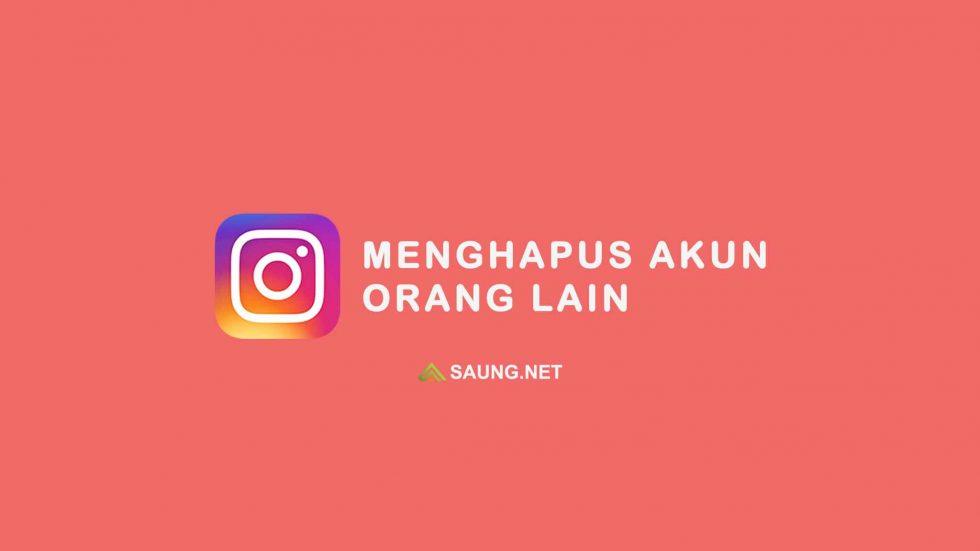 cara menghapus akun instagram orang lain
