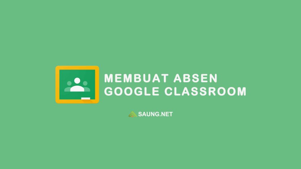 cara membuat absen di google classroom