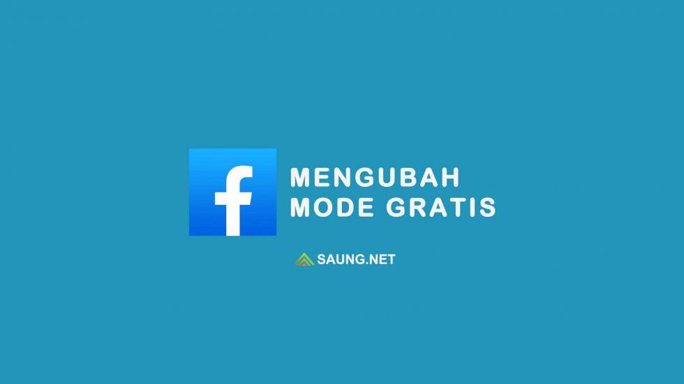 cara mengubah facebook gratis ke mode data