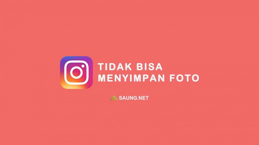 kenapa instagram tidak bisa menyimpan foto